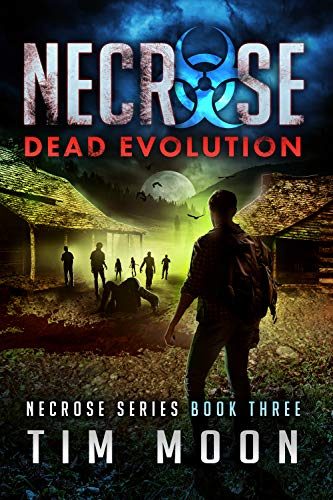 Dead Evolution: Necrose Series Book Three by [Moon, Tim]