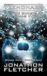 Josiah Trenchard and the Ghosts of Christmas Future: Space Navy Series Book 8