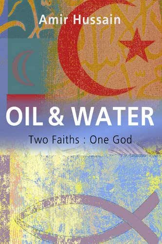 Oil & Water: Two Faiths: One God