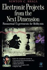 Electronic Projects from the Next Dimension: Paranormal Experiments for Hobbyists (Electronic Circuit Investigator) Kindle Edition
