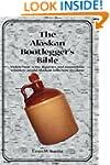 The Alaskan Bootleggers Bible