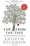 Far From The Tree: A Dozen Kinds of Love by Solomon. Andrew ( 2013 ) Hardcover