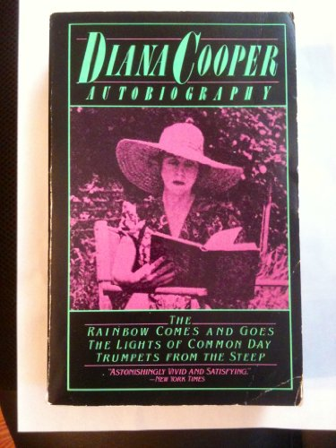 Diana Cooper: Autobiography; The Rainbow Comes and Goes; The Lights of Common Day; Trumpets from the -