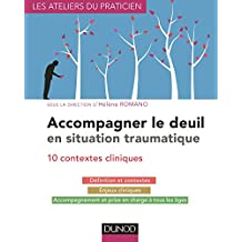 ACCOMPAGNER LE DEUIL : DIX SITUATIONS CLINIQUES