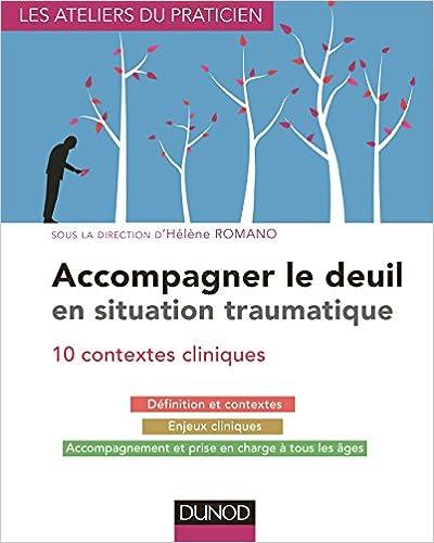 Lire un Accompagner le deuil en situation traumatique - 10 contextes cliniques epub, pdf
