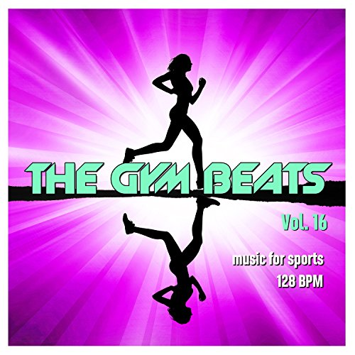 The Gym Beats, Vol. 16 (Music for Sports - 128 Bpm)