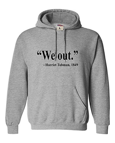 Large Oxford Adult We Out Harriet Tubman Quote Sweatshirt Hoodie