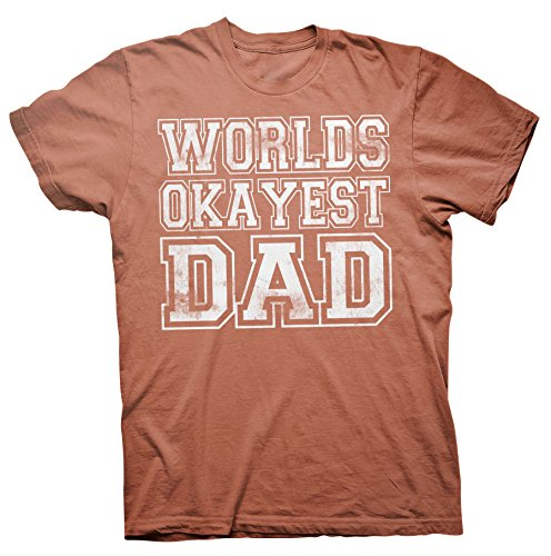 World's Okayest DAD T Shirt - Distressed Funny Father's Day Gift - Texas Orange
