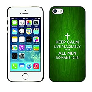 YOYO Slim PC / Aluminium Case Cover Armor Shell Portection //KEEP CALM AND LIVE PEACEABLY - ROMANS 12:18 //Apple Iphone 5 / 5S
