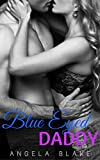 Blue Eyed Daddy: An older man, younger woman forbidden romance (Daddy's Girl Series Book 1)