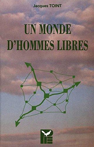 Un monde d'hommes libres (La Cite europeenne. Vol. 7) by P.I.E-Peter Lang S.A., Éditions Scientifiques Internationales