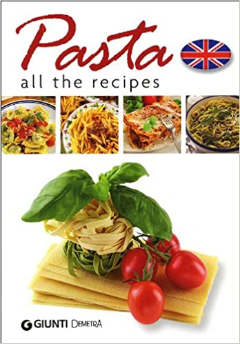Pasta: All the Recipes