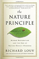 The Nature Principle: Human Restoration and the End of Nature-Deficit Disorder 1st (first) Edition by Louv, Richard (2011) Paperback