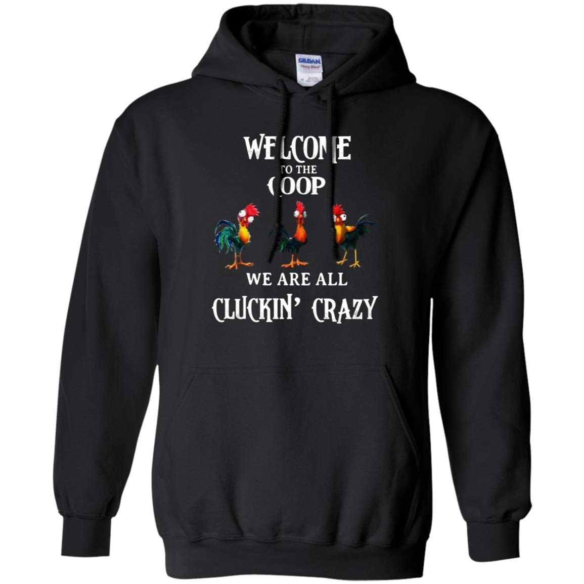 Welcome to The Coop We are All Cluckin Crazy Heihei Funny Pullover Front Pockets Hoodie