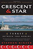 Book cover for Crescent and Star: Turkey Between Two Worlds