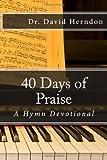 40 Days of Praise, David Herndon, 148110084X