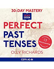 30-Day Mastery: Perfect Past Tenses: Master the Passé Composé and Imparfait in 30 Days: 30-Day Mastery | French Edition, Book 3