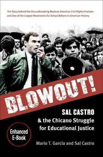 Blowout!: Sal Castro and the Chicano Struggle for...