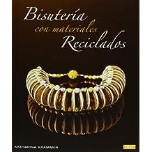 Bisuteria Con Materiales Reciclados (Artesania Y Manualidades)