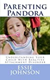 Parenting Pandora: Understanding Your Child With Reactive Attachment Disorder