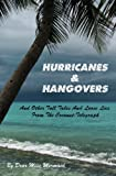 : Hurricanes & Hangovers: and other tall tales and loose lies from the coconut telegraph