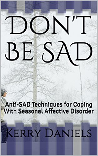 Don't Be SAD: Anti-SAD Techniques for Coping With Seasonal Affective Disorder (The 5 Minute Twist Book 2) by [Daniels, Kerry]