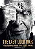 img - for The Last Good War: The Faces and Voices of World War II book / textbook / text book