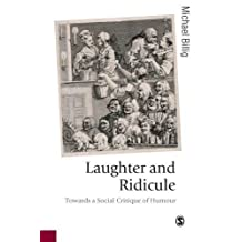 Laughter and Ridicule: Towards a Social Critique of Humour (Published in association with Theory, Culture & Society) by Michael Billig (2005-10-03)