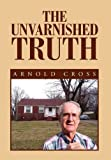 The Unvarnished Truth, Arnold Cross, 1456833952