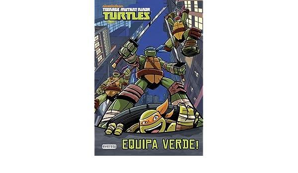 TEENAGE MUTANT NINJA TURTLES: EQUIPA VERDE!: 9789895018789 ...