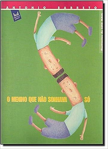 Menino Que Nao Sonhava So, O: Antonio Barreto: 9788572721356: Amazon.com: Books
