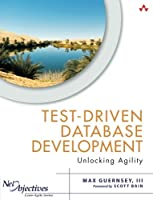 Test-Driven Database Development: Unlocking Agility Front Cover