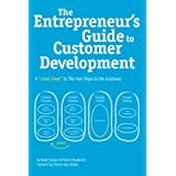 The Entrepreneur's Guide to Customer Development: A cheat sheet to The Four Steps to the Epiphany