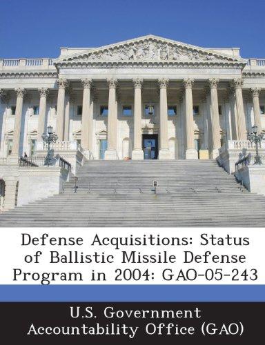 Defense Acquisitions: Status of Ballistic Missile Defense Program in 2004: Gao-05-243