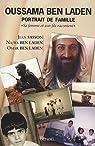 Oussama Ben Laden, portrait de famille : Sa femme et son fils racontent par Sasson