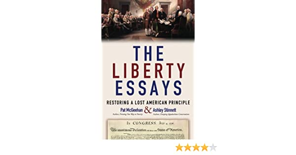 Essay About Paper The Liberty Essays Restoring A Lost American Principle Pat Mcgeehan  Ashley Stinnett  Amazoncom Books Bullying Essay Thesis also Science In Daily Life Essay The Liberty Essays Restoring A Lost American Principle Pat  Examples Of A Proposal Essay