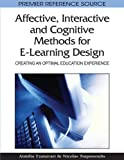 Affective, Interactive, and Cognitive Methods for E-Learning Design 9781605669403