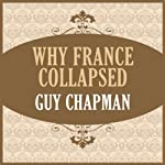Why France Collapsed | Guy Chapman