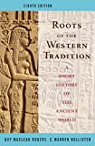 img - for By C. Warren Hollister - Roots of the Western Tradition: A Short History of the Ancient World: 8th (eigth) Edition book / textbook / text book