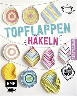 Topflappen Häkeln Creatissimo Amazonde Edition Michael Fischer