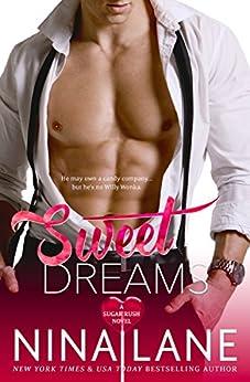 Sweet Dreams (Sugar Rush #1) by [Lane, Nina]