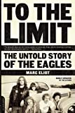 Best The Eagles - To the Limit: The Untold Story of the Review