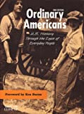 Ordinary Americans : U. S. History Through the Eyes of Everyday People, Editor-Linda R. Monk, 1930810059