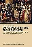 Schwärmergeist und Freiheitsdenken: Beiträge zur Kunst- und Kulturgeschichte Schlesiens in der Frühen Neuzeit (Neue Forschungen zur Schlesischen Geschichte)