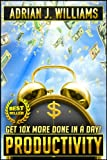 img - for Productivity: Get 10X More Done in a Day! (Productivity, Personal Growth, Time Management, Organization Skills) book / textbook / text book