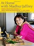 At Home with Madhur Jaffrey, Madhur Jaffrey, 0307268241