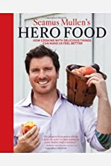 Seamus Mullen's Hero Food: How Cooking with Delicious Things Can Make Us Feel Better Hardcover