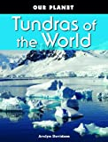 img - for Tundras of the World (Our Planet (Powerkids Press)) book / textbook / text book