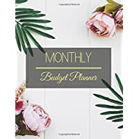 Monthly Budget Planner: Simple Floral Design Budget Planner Book With Calendar 2018-2019 Income List, Monthly Expense Categories and Weekly Expense Tracker Monday to Sunday ,Monthly Bill Tracker, Financial Planning Organizer With Full Page Notes