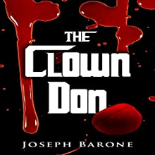 The Clown Don | Livre audio Auteur(s) : Joseph Barone Narrateur(s) : Michael Soma